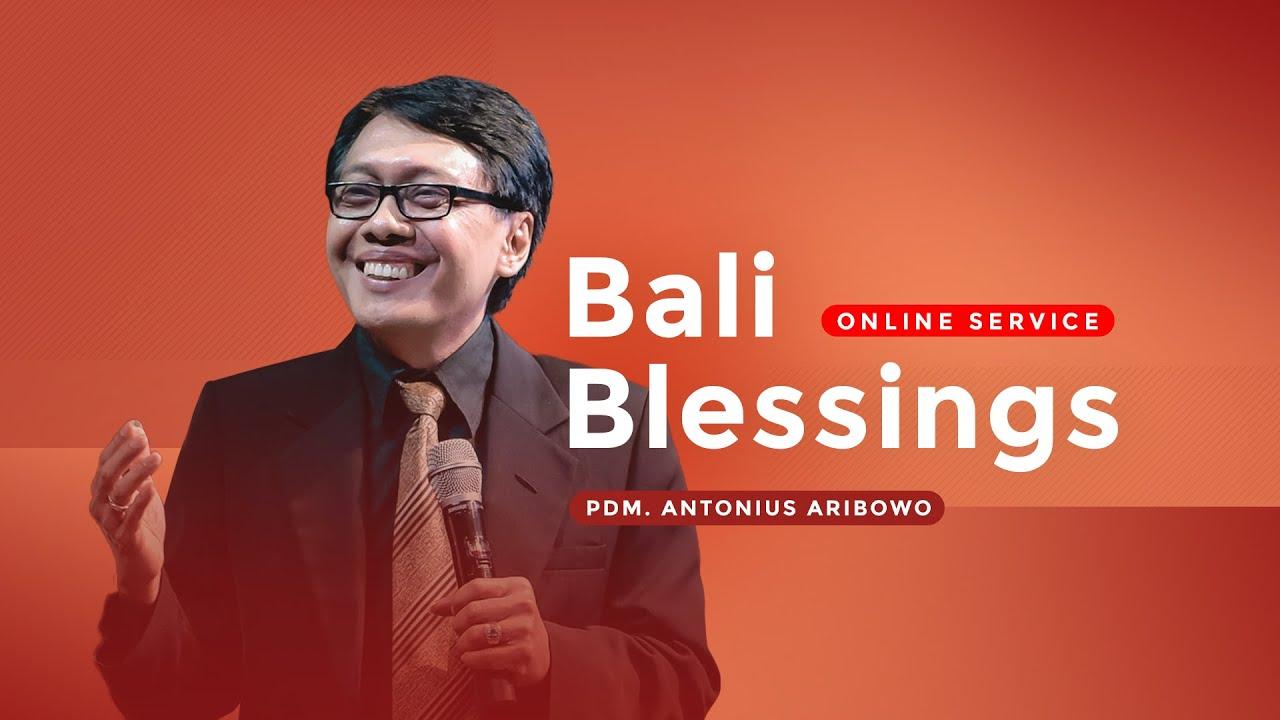 Bali Blessings (Online Service) - Pdm. Antonius Aribowo (29 Mei 2020)