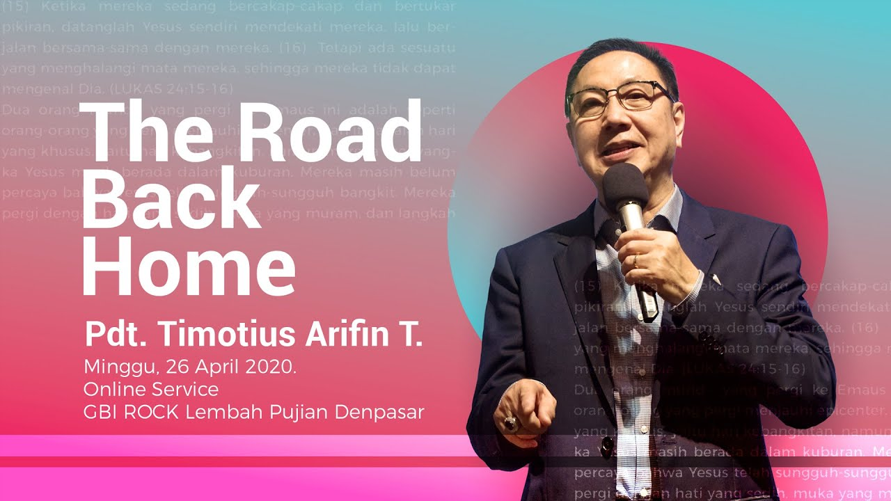 Firman Tuhan Pdt. Timotius Arifin The Road Back Home