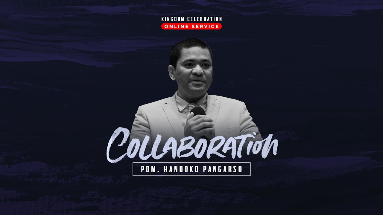 Kingdom Celebration - Collaboration - Pdm. Handoko Pangarso - Ibadah 1 (07.00 Wita)