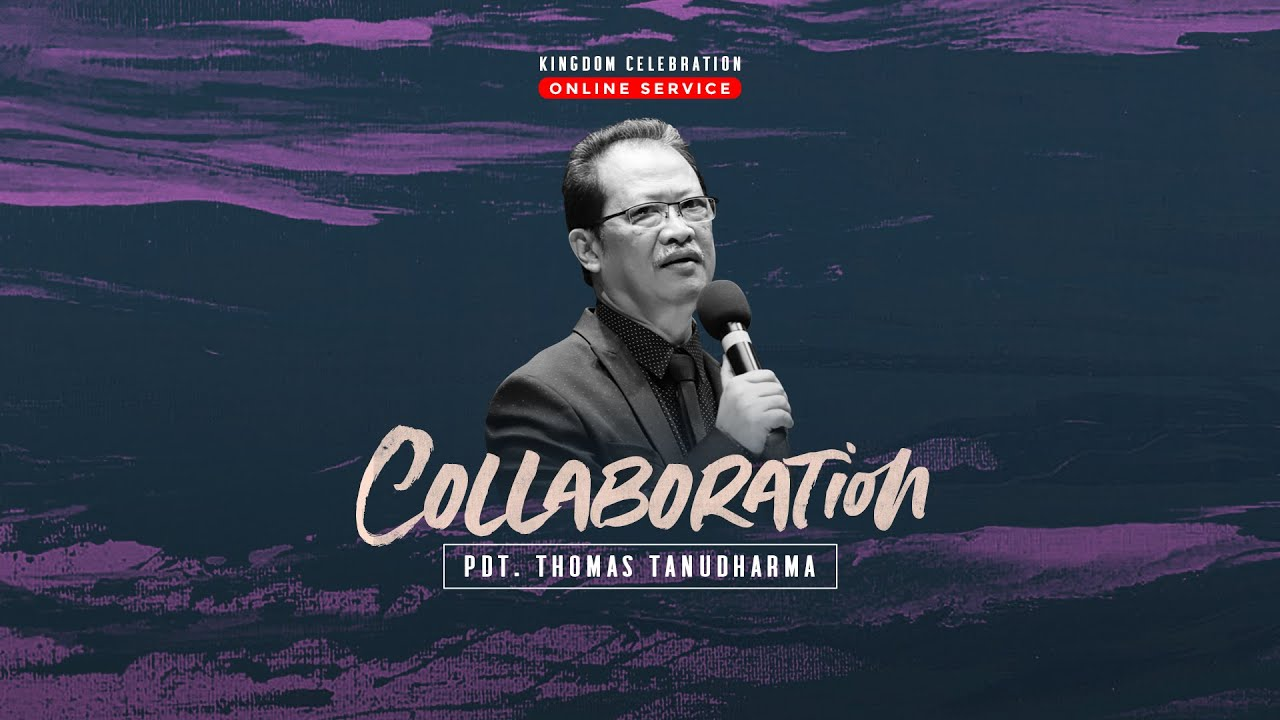 Kingdom Celebration - Collaboration - Pdt. Thomas Tanudharma