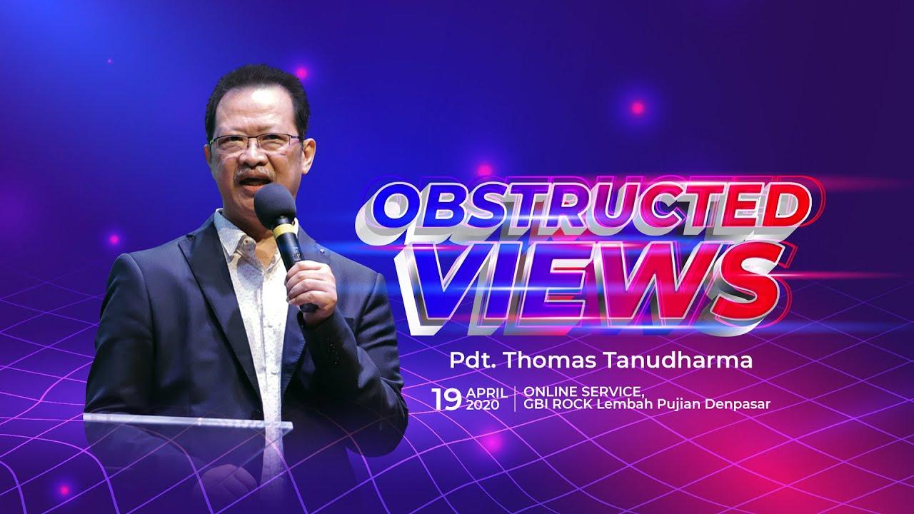 Word Of GOD - Obstructed Views - Pdt. Thomas Tanudharma (19 April 2020)