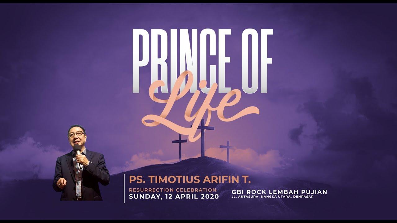 Firman Tuhan Pdt. Timotius Arifin Prince of Life