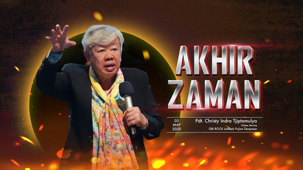 Word of GOD - Akhir Zaman - Pdt Christy Indra Tjiptamulya (03 Mei 2020)