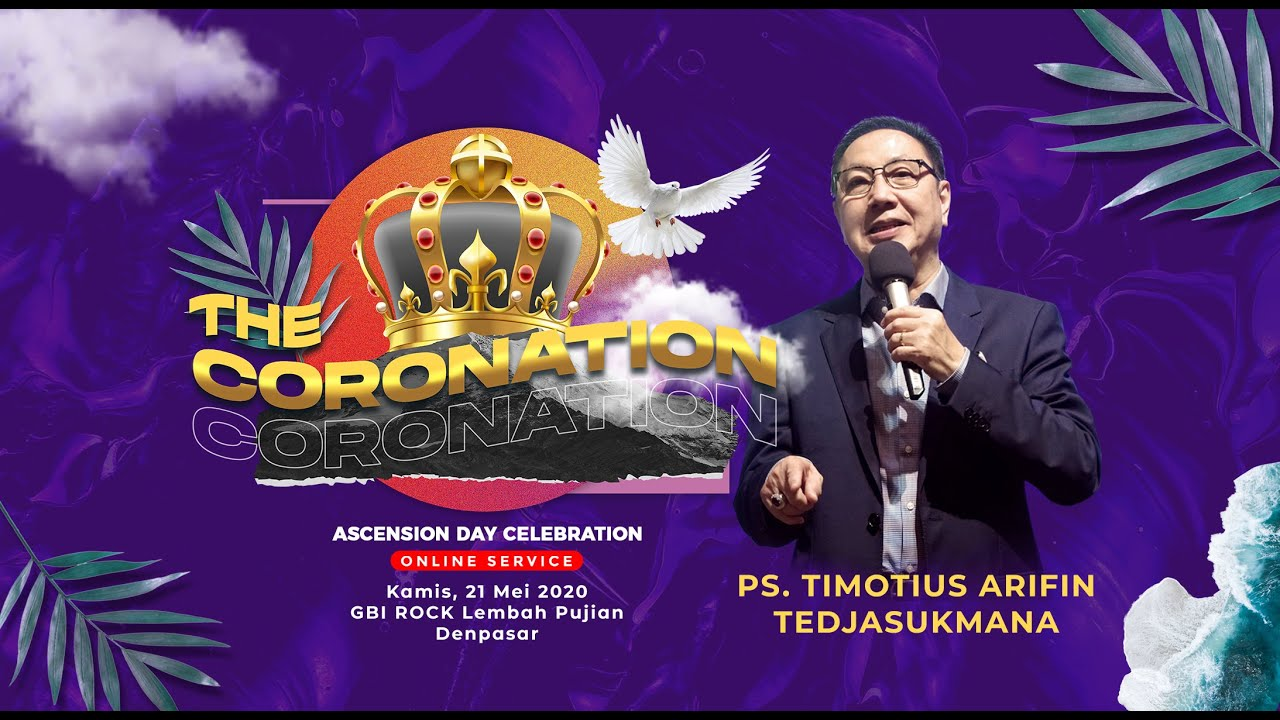 Word Of GOD - The Coronation - Pdt, Timotius Arifin Tedjasukmana