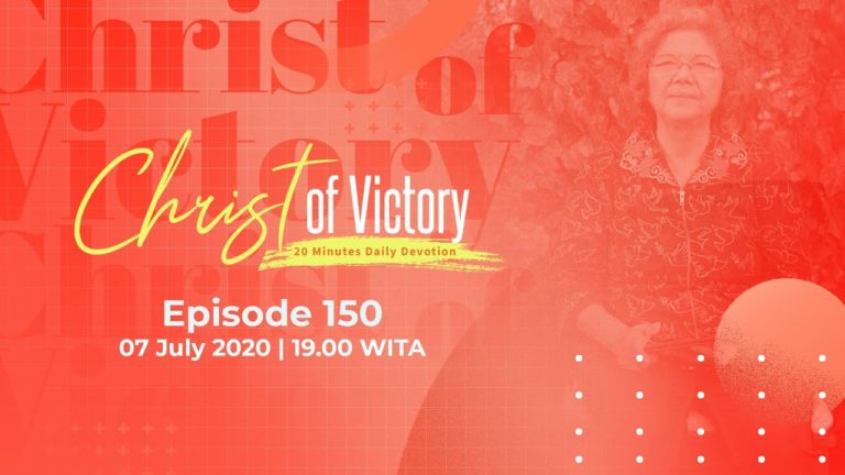 CHRIST of Victory Episode 150