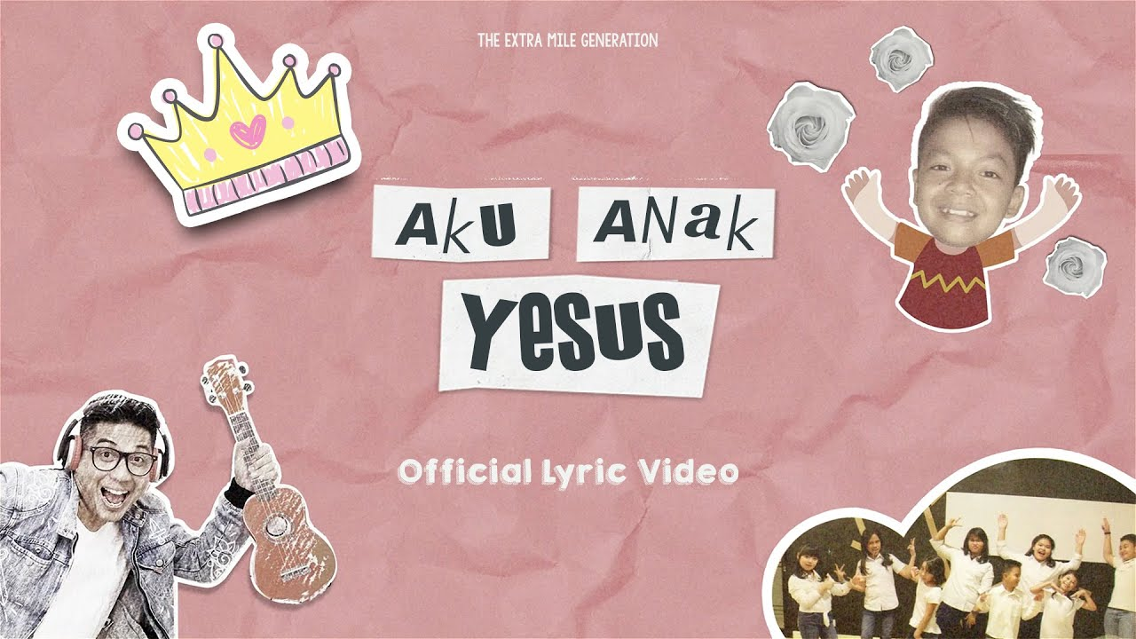 Aku Anak Yesus (Official Lyric Video) - The Extra Mile Generation