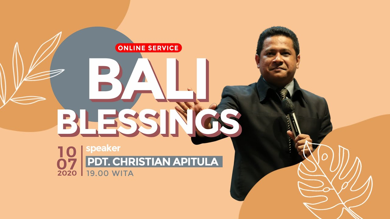 Bali Blessings (Online Service) - Pdt. Christian Apitula (10 Juli 2020)