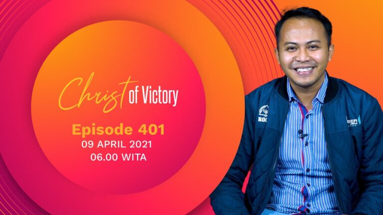 CHRIST of Victory Episode 401