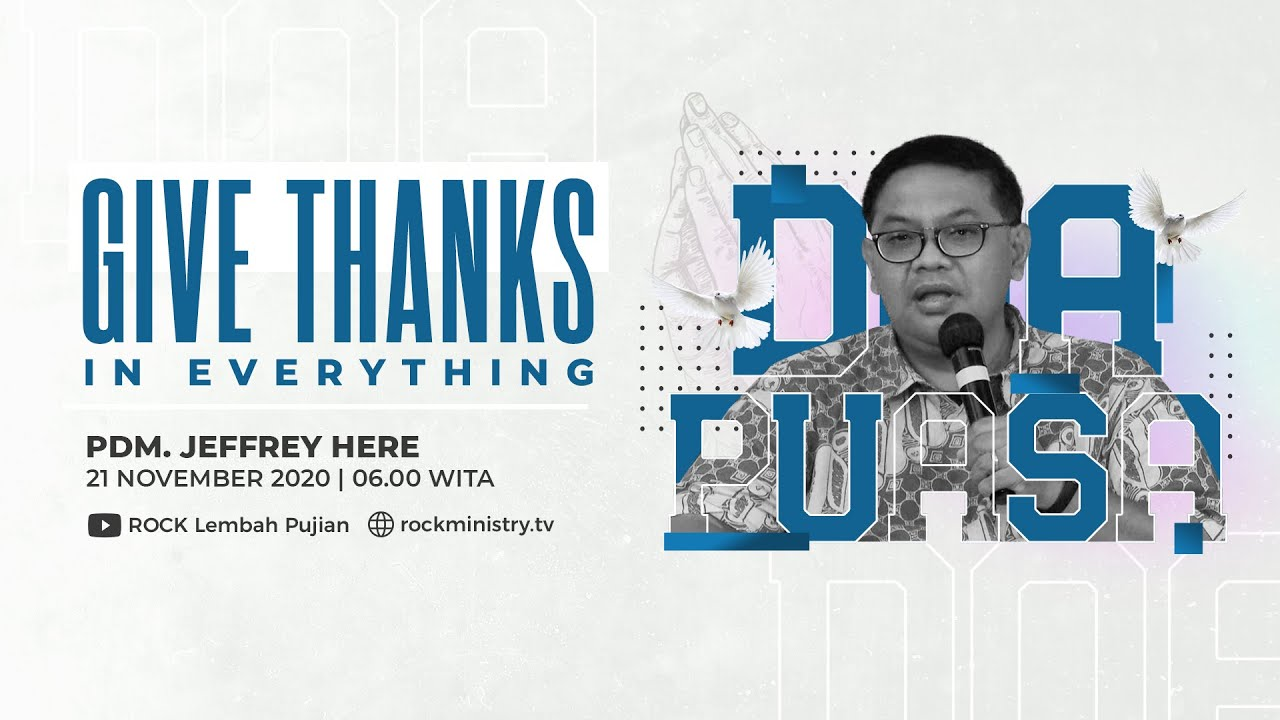 Doa Puasa (Online Service) - Give Thanks In Everything - Pdm. Jeffrey Here (21 November 2020)