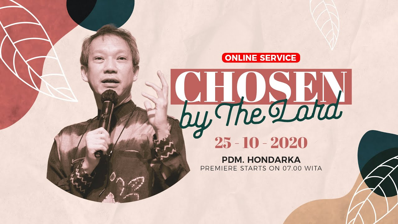 Kingdom Celebration - Chosen by The Lord - Pdm. Hondarka (25 Oktober 2020)