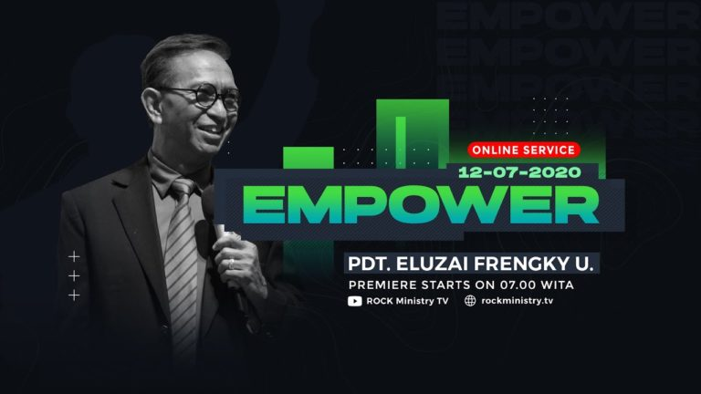 Kingdom Celebration - Empower - Pdt. Eluzai Frengky Utana (12 Juli 2020)