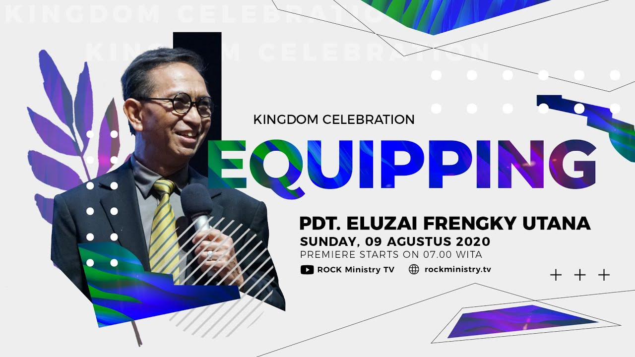 Kingdom Celebration - Equipping - Pdt. Eluzai Frengky Utana (09 Agustus 2020)