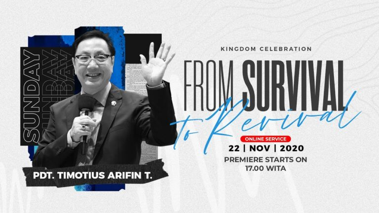 Kingdom Celebration - From Survival To Revival - Pdt. Timotius Arifin Tedjasukmana (22 Nov 2020)