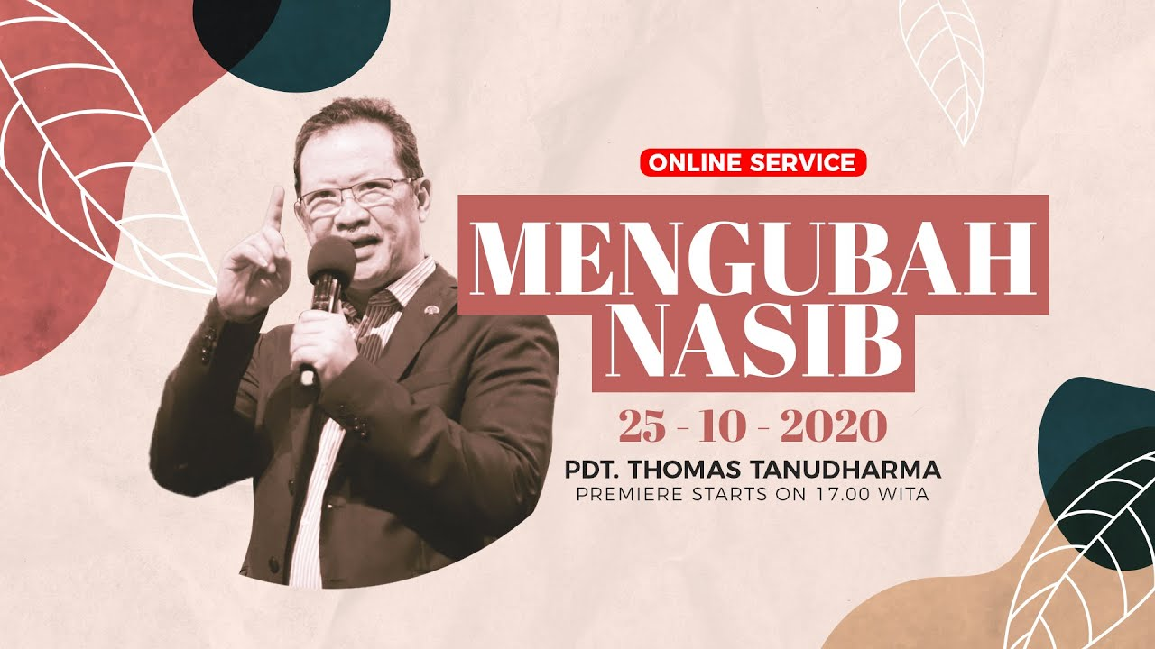 Kingdom Celebration - Mengubah Nasib - Pdt. Thomas Tanudharma (25 Oktober 2020)