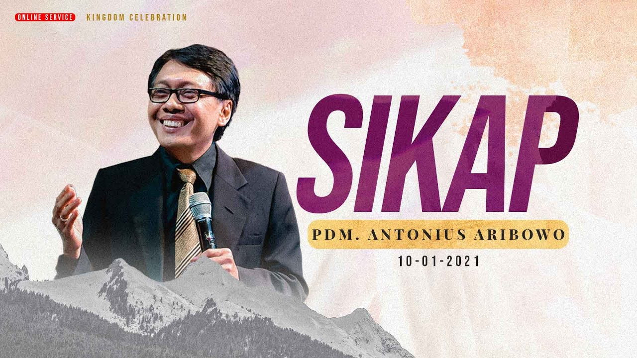 Kingdom Celebration - SIKAP - Pdm. Antonius Aribowo (10 Jan 2021)