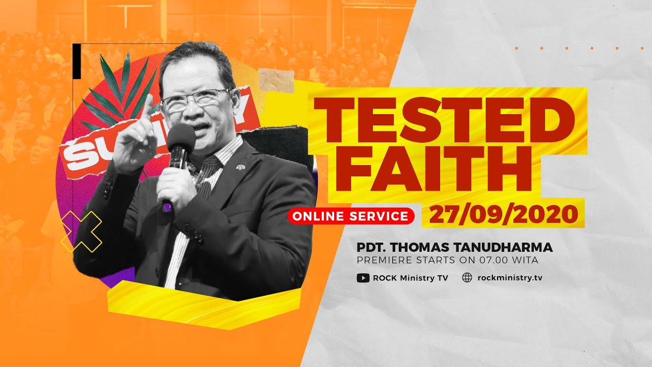 Kingdom Celebration - Tested Faith - Pdt. Thomas Tanudharma (27 September 2020)