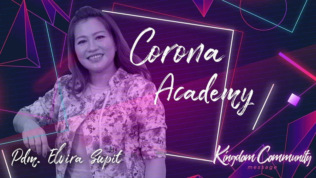 Kingdom Community - Corona Academy - Pdm. Elvira Supit