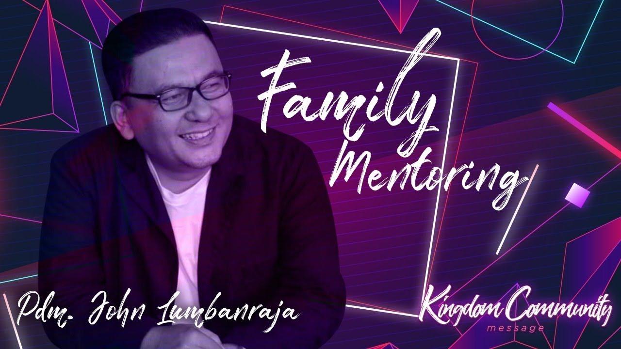 Kingdom Community - Family Mentoring - Pdm. John Lumbanraja