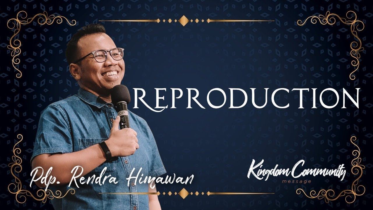 Kingdom Community - Reproduction - Pdp. Rendra Himawan