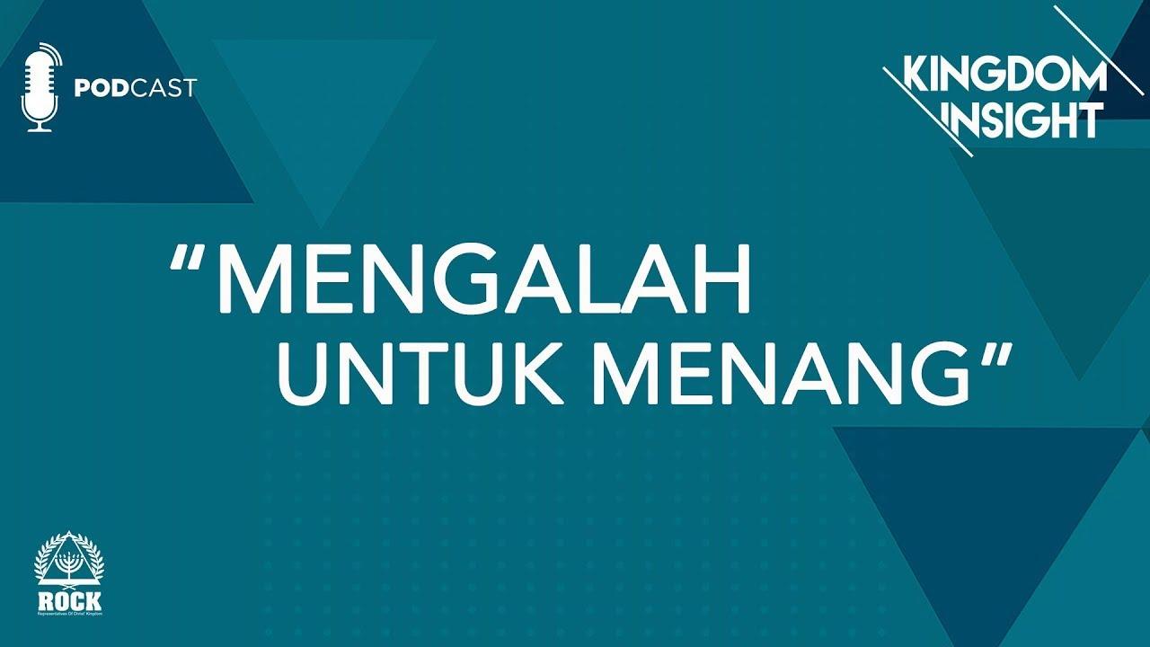 Kingdom Insight - Mengalah Untuk Menang - GBI ROCK Surabaya #Episode3