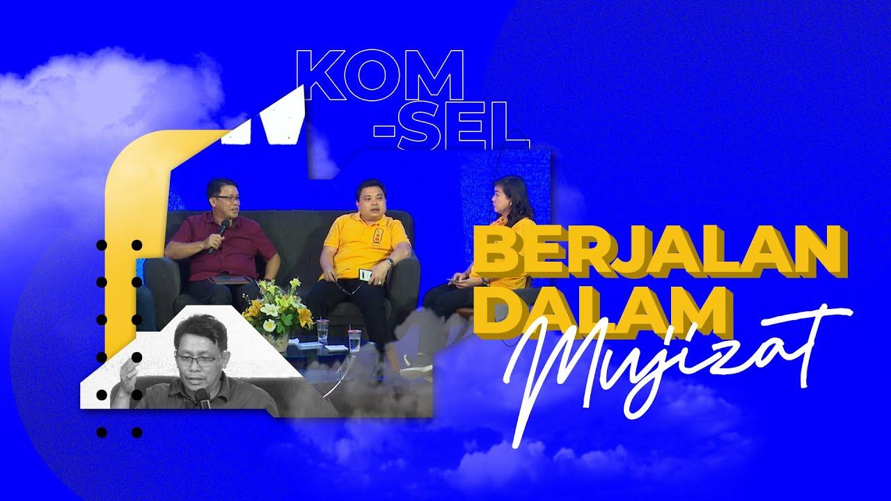 Komsel Online Service - Berjalan Dalam Mujizat - (12 Agustus 2020)