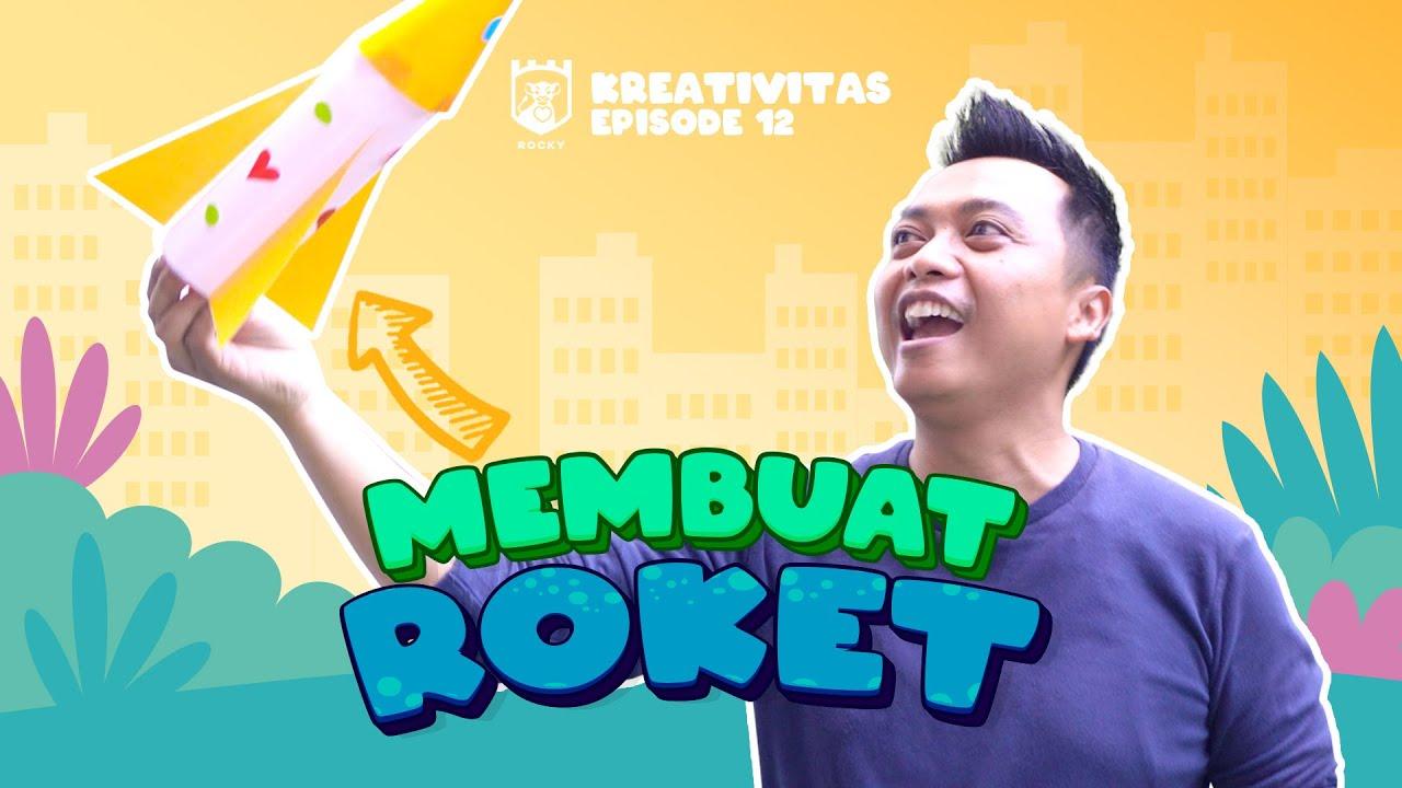 Kreativitas Rocky (Episode 12) - Membuat ROKET