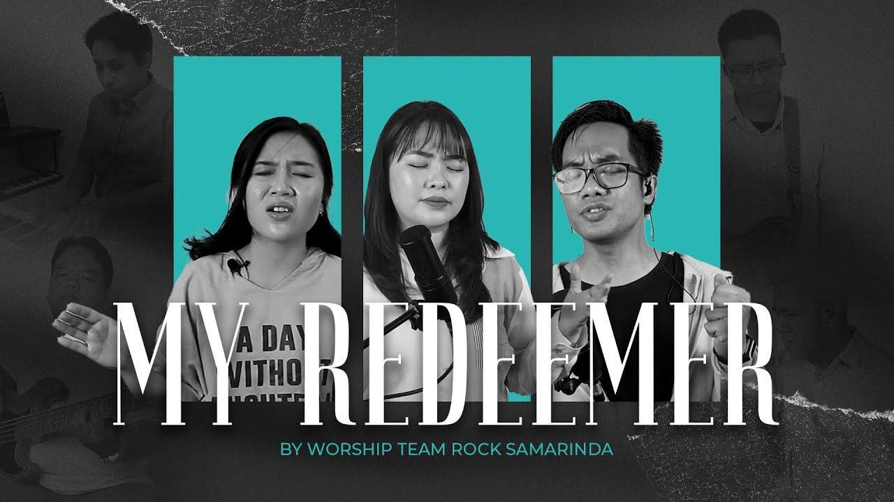Psalms - My Redeemer - Worship Team ROCK Samarinda (reupload)