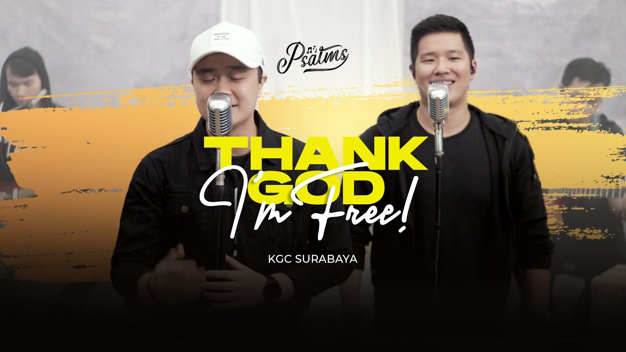 Psalms - Thank God I'm Free - Official Video (Stripped Version) - KGC Surabaya