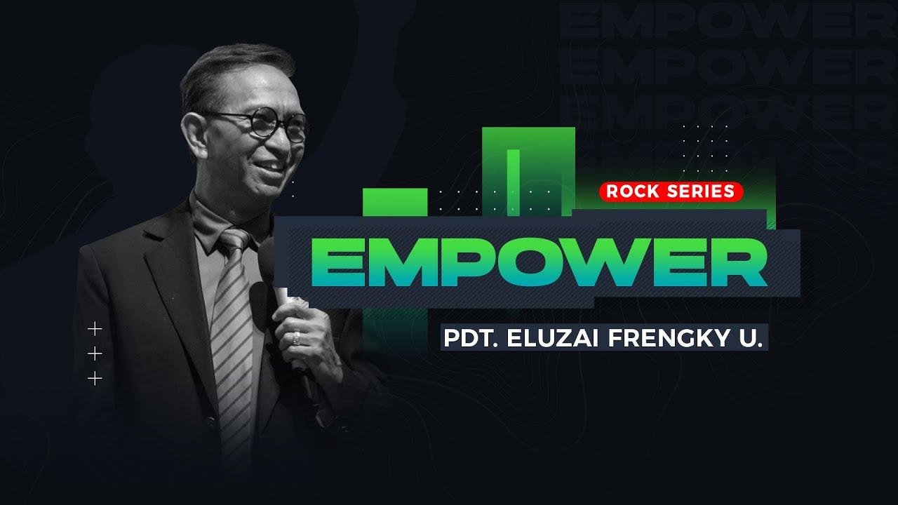 ROCK Series - Empower - Pdt. Eluzai Frengky Utana