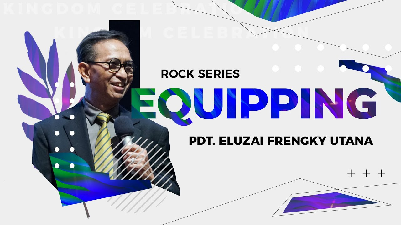 ROCK Series - Equipping - Pdt. Eluzai Frengky Utana