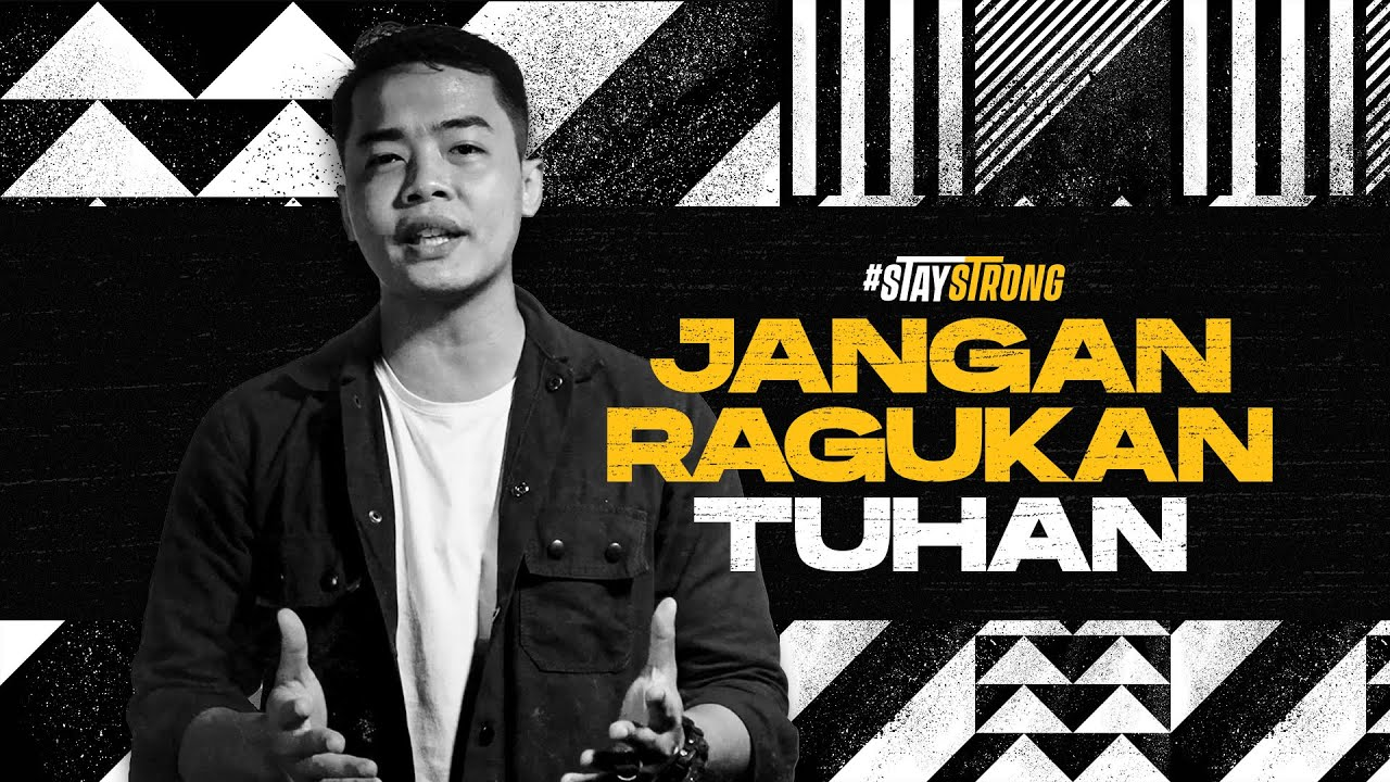 Stay Strong - Jangan Ragukan Tuhan