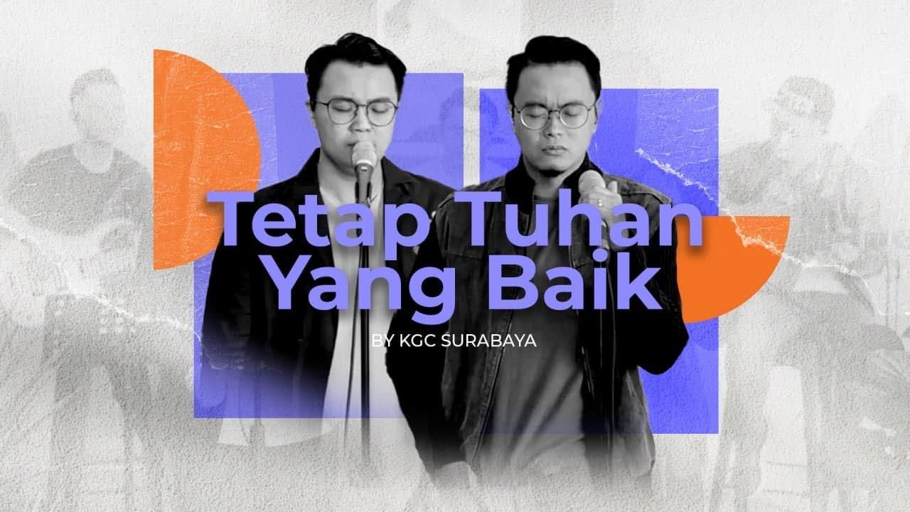 Tetap Tuhan yang Baik - OFFICIAL VIDEO (stripped version) - KGC Surabaya
